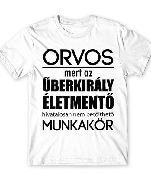Űberkirály orvos Póló - Ha Doctor rajongó ezeket a pólókat tuti imádni fogod!
