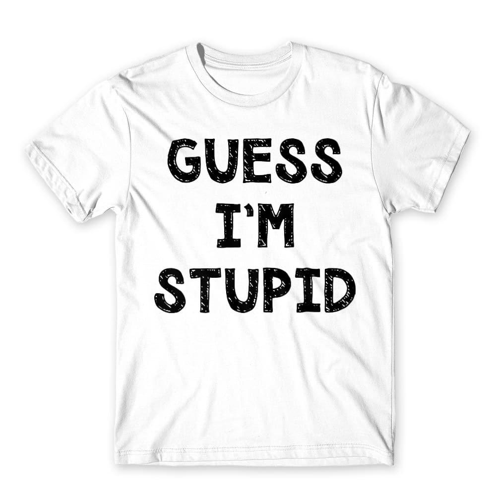 Guess I'm stupid Póló - Ha Friendship rajongó ezeket a pólókat tuti imádni fogod!
