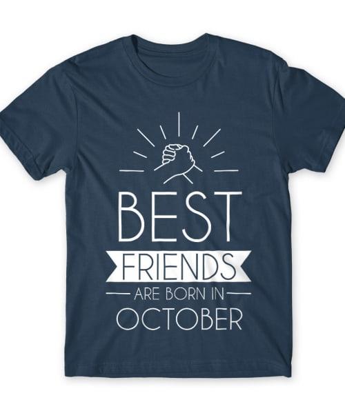 Best friends october Póló - Ha Friendship rajongó ezeket a pólókat tuti imádni fogod!