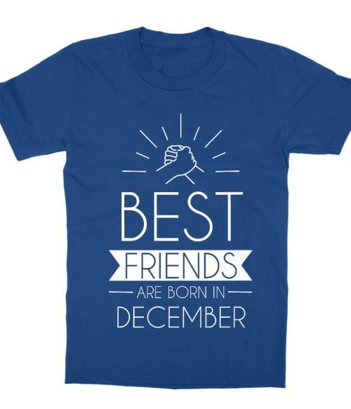 Best friends december Póló - Ha Friendship rajongó ezeket a pólókat tuti imádni fogod!