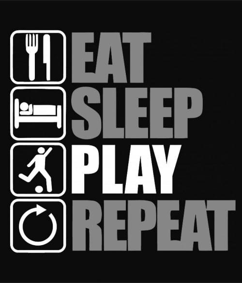 Eat Sleep Play Póló - Ha Football rajongó ezeket a pólókat tuti imádni fogod!