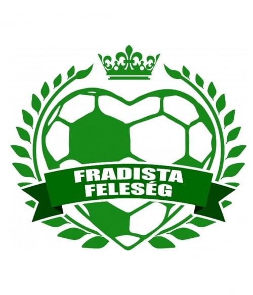 Fradista feleség Póló - Ha Football rajongó ezeket a pólókat tuti imádni fogod!