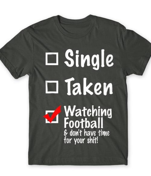 Watching football Póló - Ha Football rajongó ezeket a pólókat tuti imádni fogod!