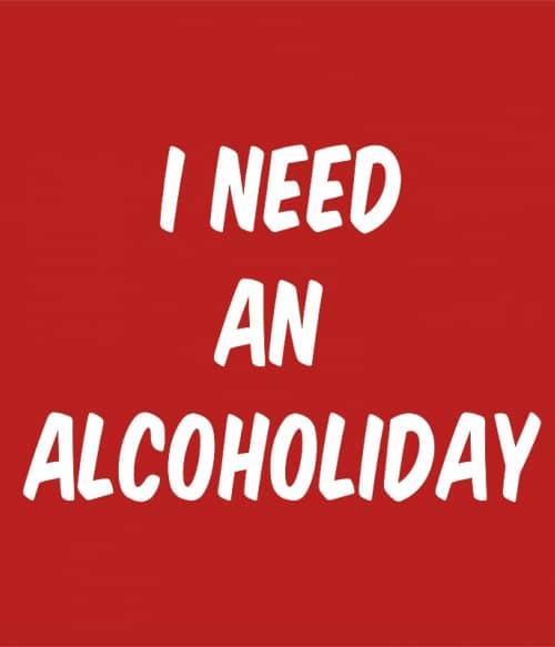 Alcoholiday Póló - Ha Drinks rajongó ezeket a pólókat tuti imádni fogod!