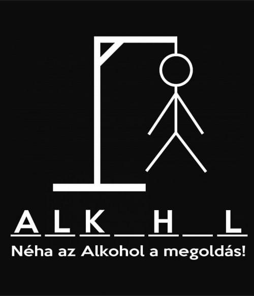 Alkohol a megoldás Póló - Ha Drinks rajongó ezeket a pólókat tuti imádni fogod!