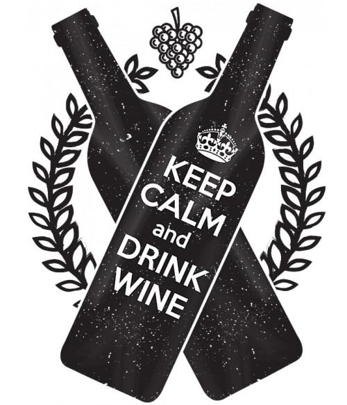 Keep calm and drink wine Póló - Ha Drinks rajongó ezeket a pólókat tuti imádni fogod!