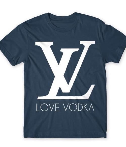 Love vodka Póló - Ha Drinks rajongó ezeket a pólókat tuti imádni fogod!