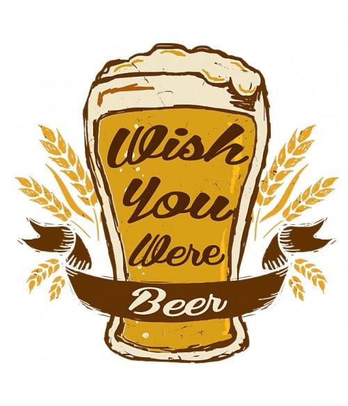 Whis you were beer 2 Póló - Ha Drinks rajongó ezeket a pólókat tuti imádni fogod!