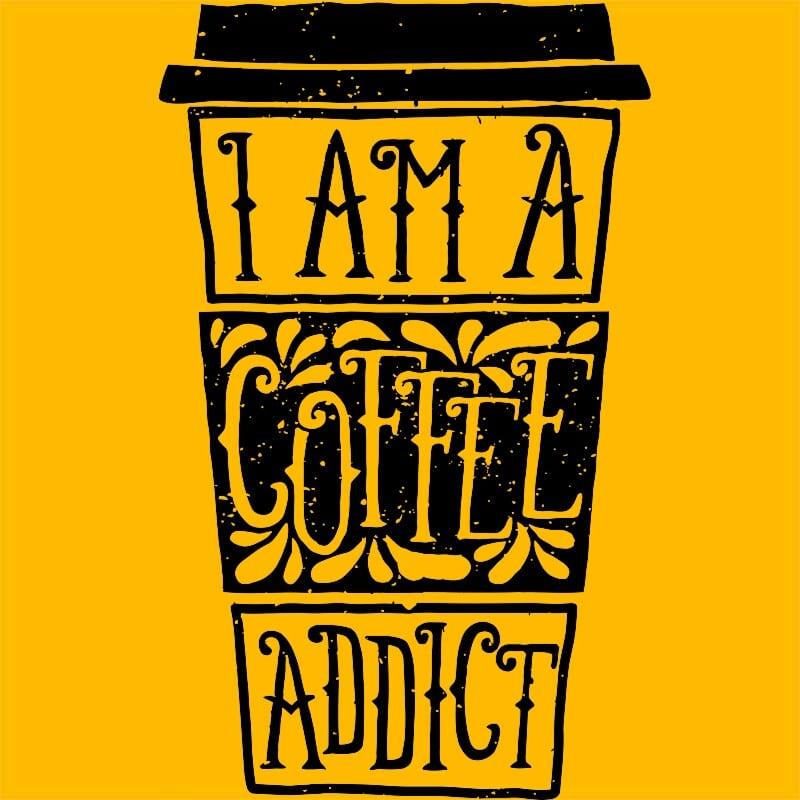 Coffee addict Póló - Ha Food rajongó ezeket a pólókat tuti imádni fogod!