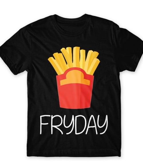 Fryday Póló - Ha Food rajongó ezeket a pólókat tuti imádni fogod!