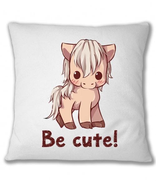 Be cute horse Póló - Ha Horse rajongó ezeket a pólókat tuti imádni fogod!