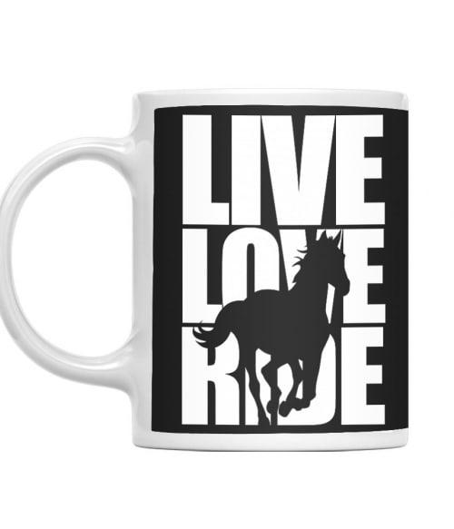 Live Love Ride Póló - Ha Horse rajongó ezeket a pólókat tuti imádni fogod!