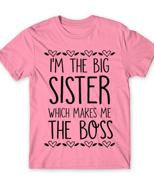 Big sister boss Póló - Ha Family rajongó ezeket a pólókat tuti imádni fogod!