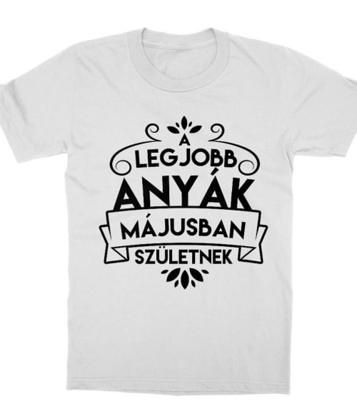 Legjobb anya Május Póló - Ha Family rajongó ezeket a pólókat tuti imádni fogod!