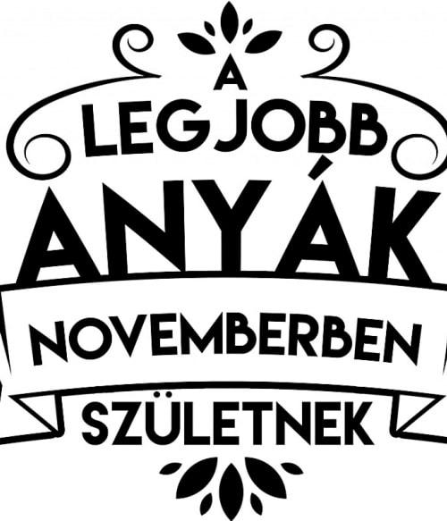 Legjobb anya November Póló - Ha Family rajongó ezeket a pólókat tuti imádni fogod!