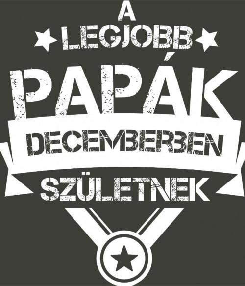 Legjobb papa December Póló - Ha Family rajongó ezeket a pólókat tuti imádni fogod!