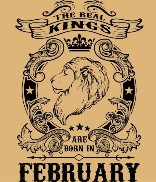 The real king lion february Póló - Ha Birthday rajongó ezeket a pólókat tuti imádni fogod!