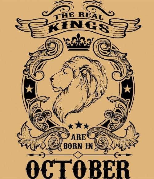The real king lion october Póló - Ha Birthday rajongó ezeket a pólókat tuti imádni fogod!