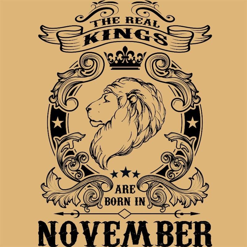 The real king lion november Póló - Ha Birthday rajongó ezeket a pólókat tuti imádni fogod!