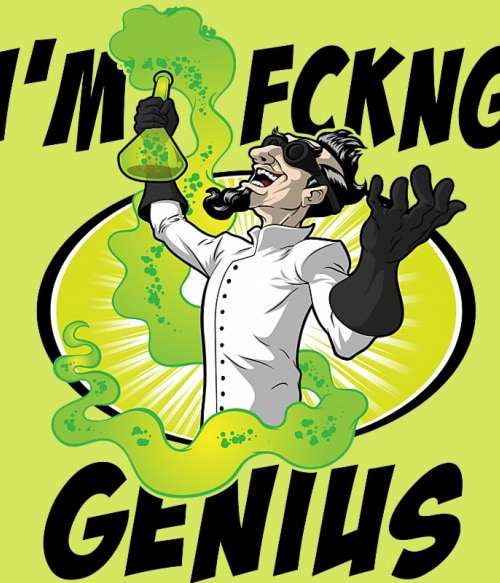 I'm fckng genius Póló - Ha Science rajongó ezeket a pólókat tuti imádni fogod!