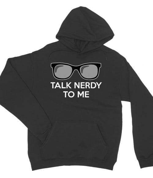 Talk nerdy to me Póló - Ha Science rajongó ezeket a pólókat tuti imádni fogod!