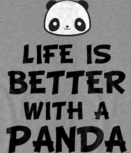 Life is better with a Panda Póló - Ha Panda rajongó ezeket a pólókat tuti imádni fogod!