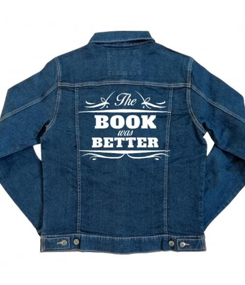 The Book was better Póló - Ha Reading rajongó ezeket a pólókat tuti imádni fogod!