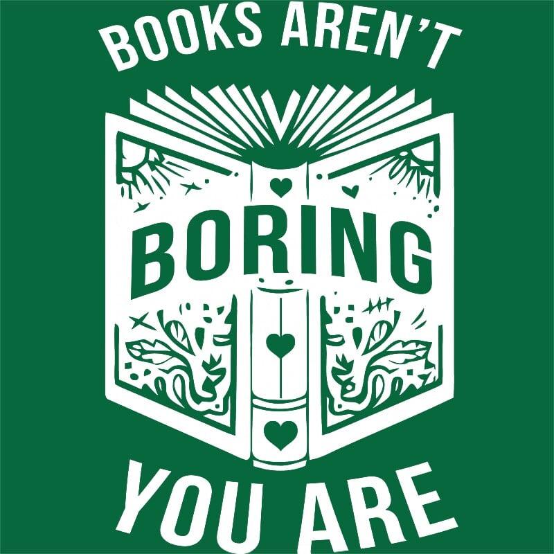 Books aren't boring Póló - Ha Reading rajongó ezeket a pólókat tuti imádni fogod!