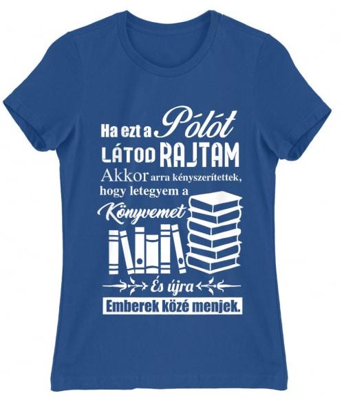 Ha ezt a pólót látod rajtam Póló - Ha Reading rajongó ezeket a pólókat tuti imádni fogod!
