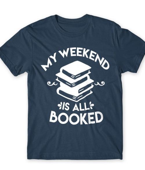 My weekend is all Booked Póló - Ha Reading rajongó ezeket a pólókat tuti imádni fogod!