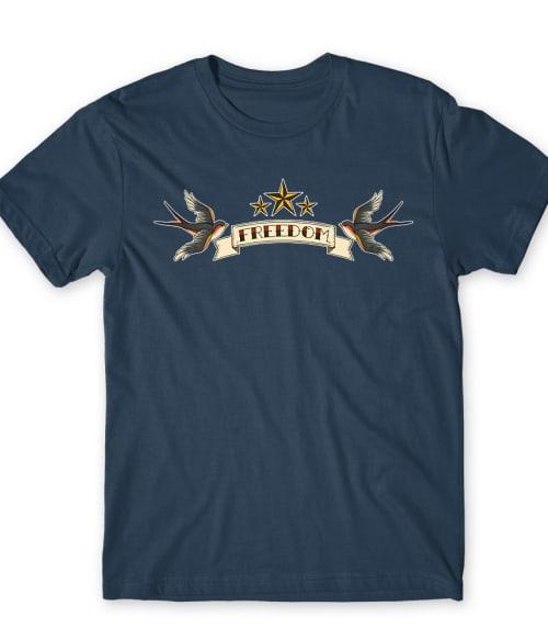 Freedom tattoo Póló - Ha Tattoo rajongó ezeket a pólókat tuti imádni fogod!