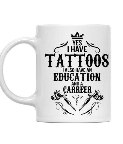 I have tattoos Póló - Ha Tattoo rajongó ezeket a pólókat tuti imádni fogod!