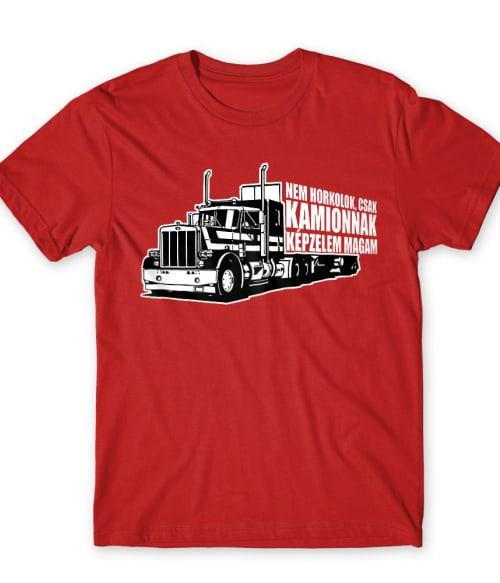 Nem horkolok Póló - Ha Truck Driver rajongó ezeket a pólókat tuti imádni fogod!