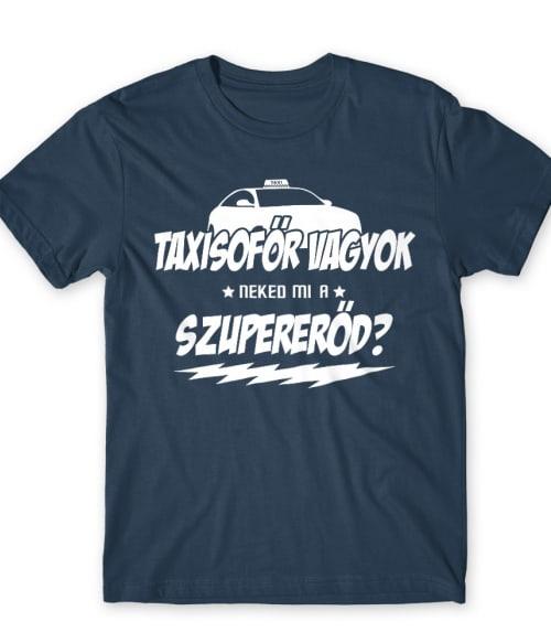 Taxisofőr Szupererő Póló - Ha Taxi Driver rajongó ezeket a pólókat tuti imádni fogod!
