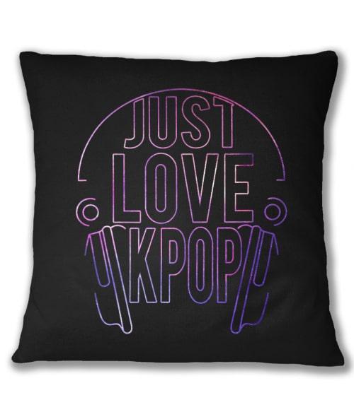 Just Love K-Pop Póló - Ha K-Pop rajongó ezeket a pólókat tuti imádni fogod!