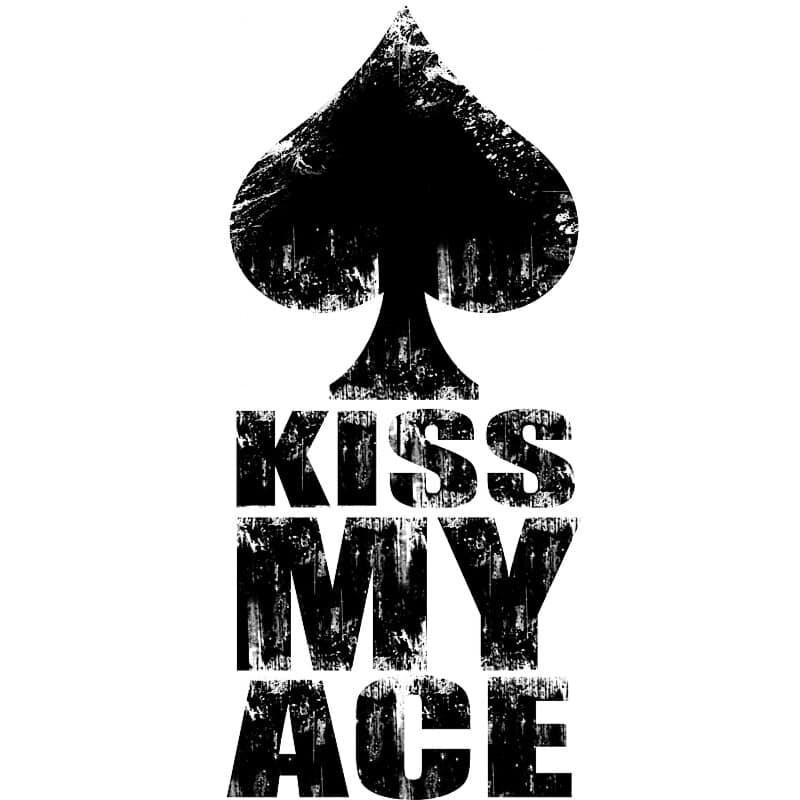Kiss my ace Póló - Ha Poker rajongó ezeket a pólókat tuti imádni fogod!
