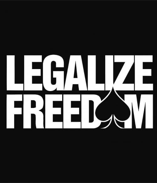 Legalize freedom Póló - Ha Poker rajongó ezeket a pólókat tuti imádni fogod!