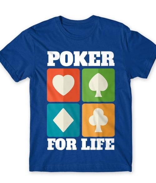 Poker for life Póló - Ha Poker rajongó ezeket a pólókat tuti imádni fogod!