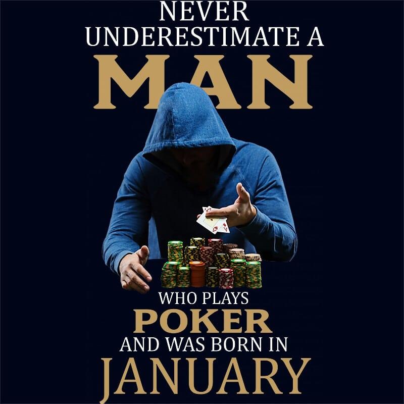 Poker man January Póló - Ha Birthday rajongó ezeket a pólókat tuti imádni fogod!