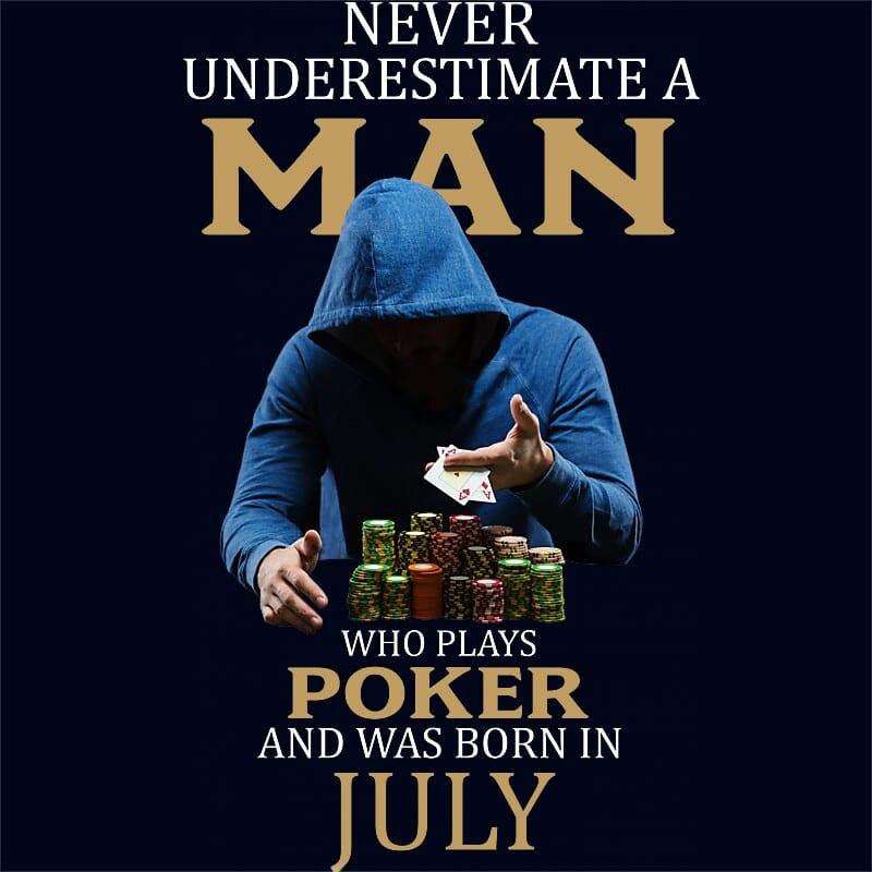 Poker man July Póló - Ha Birthday rajongó ezeket a pólókat tuti imádni fogod!