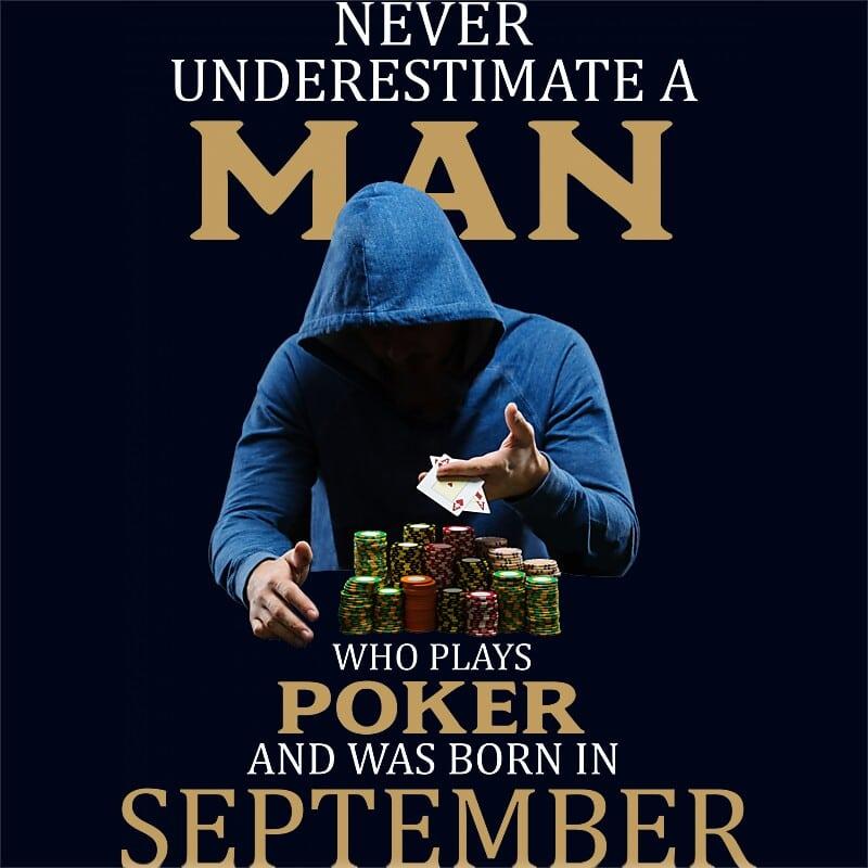 Poker man September Póló - Ha Birthday rajongó ezeket a pólókat tuti imádni fogod!