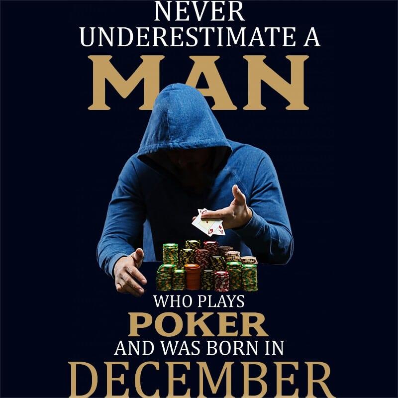 Poker man December Póló - Ha Birthday rajongó ezeket a pólókat tuti imádni fogod!