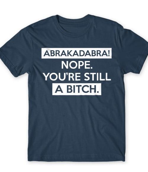 Abrakadabra Póló - Ha Sarcastic Humour rajongó ezeket a pólókat tuti imádni fogod!