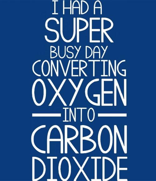 Carbon Dioxide Póló - Ha Sarcastic Humour rajongó ezeket a pólókat tuti imádni fogod!