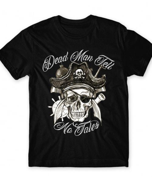 Dead man tell no tales Póló - Ha Skulls rajongó ezeket a pólókat tuti imádni fogod!