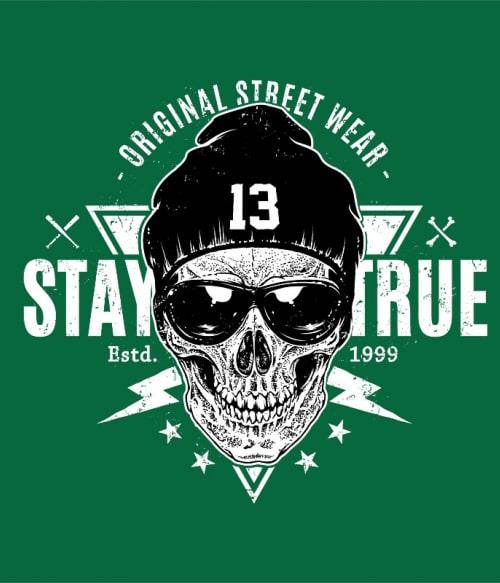 Stay true Póló - Ha Skulls rajongó ezeket a pólókat tuti imádni fogod!