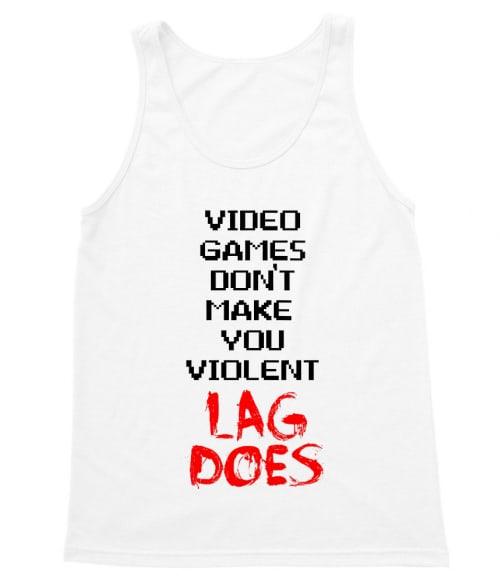 A videojáték nem tesz erőszakossá. A lag igen Póló - Ha World of Warcraft rajongó ezeket a pólókat tuti imádni fogod!