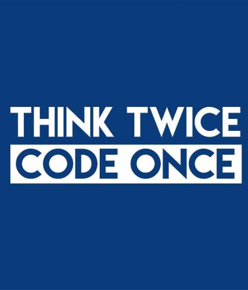 Code once Póló - Ha Programming rajongó ezeket a pólókat tuti imádni fogod!
