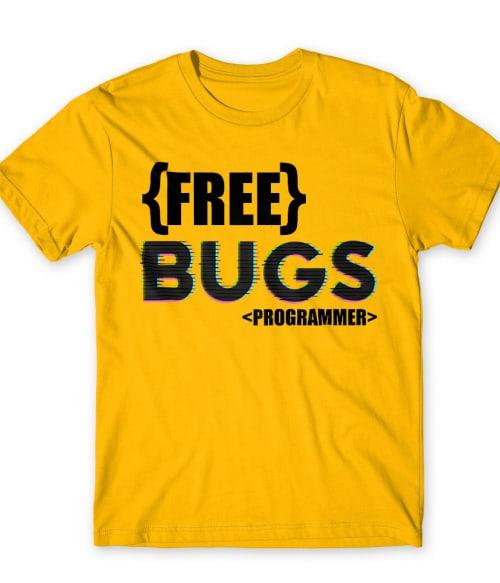 Free bugs Póló - Ha Programming rajongó ezeket a pólókat tuti imádni fogod!