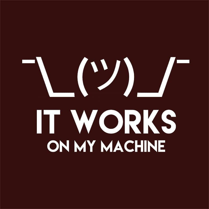 It works on my machine Póló - Ha Programming rajongó ezeket a pólókat tuti imádni fogod!